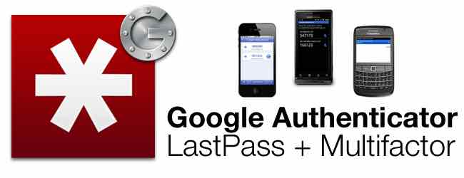 Lastpass and Google Authenticator